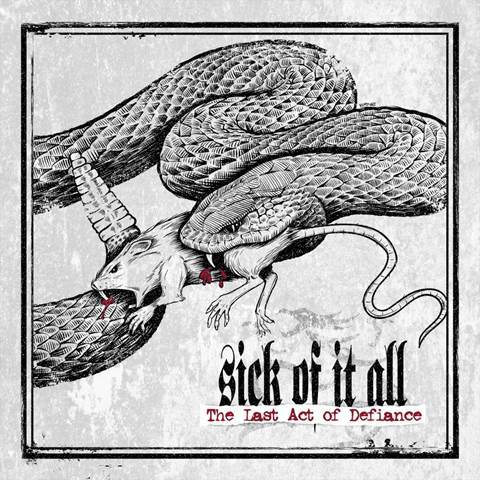 Sick Of It All 'The Last Act Of Defiance'