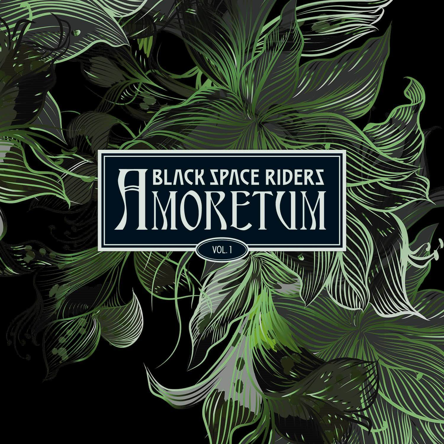 "Black Space Riders - ""Amoretum Vol. 1"""