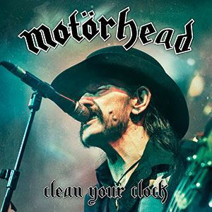 "Motörhead - ""Clean Your Clock"""