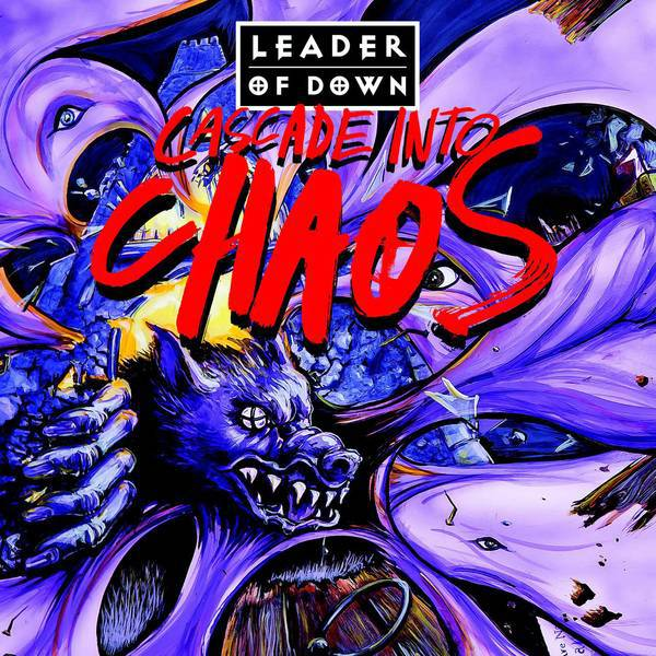 Leader Of Down, Cascade Into Chaos